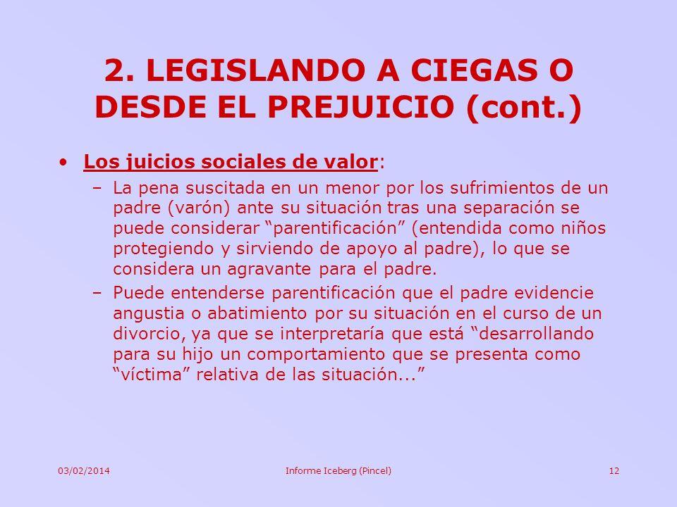 2. LEGISLANDO A CIEGAS O DESDE EL PREJUICIO (cont.)