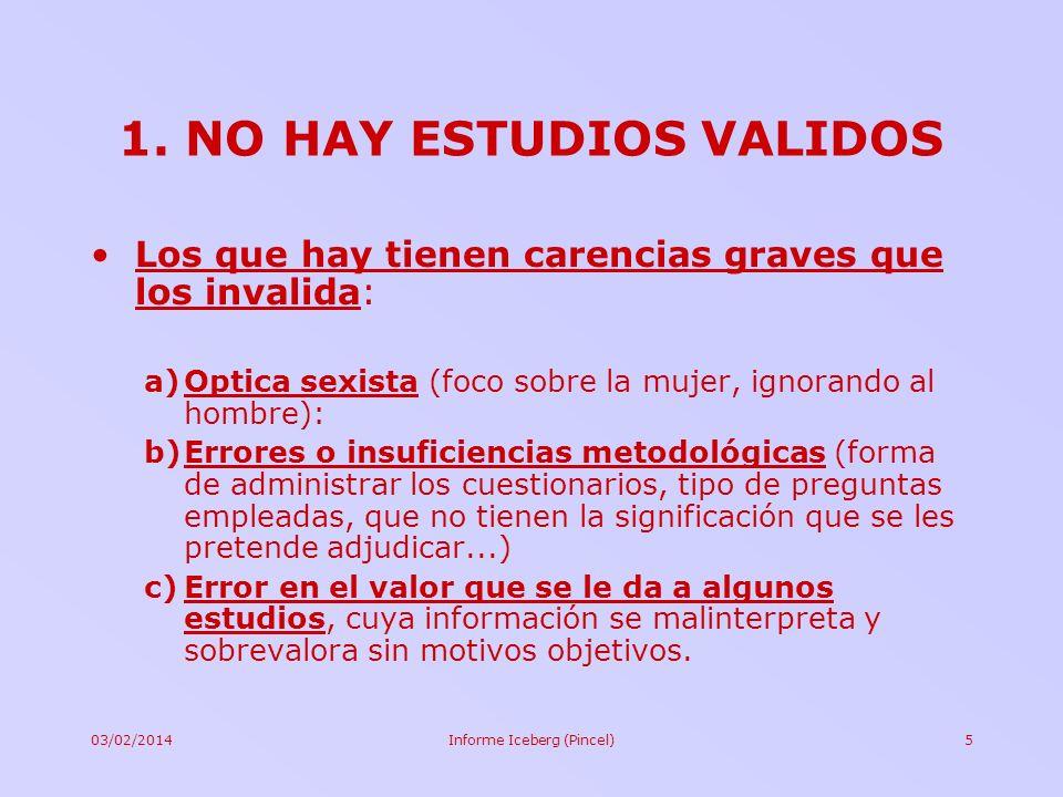 1. NO HAY ESTUDIOS VALIDOS