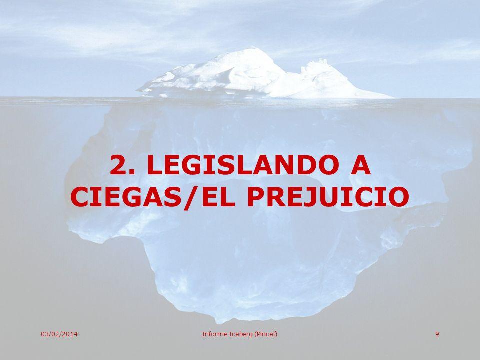 2. LEGISLANDO A CIEGAS/EL PREJUICIO