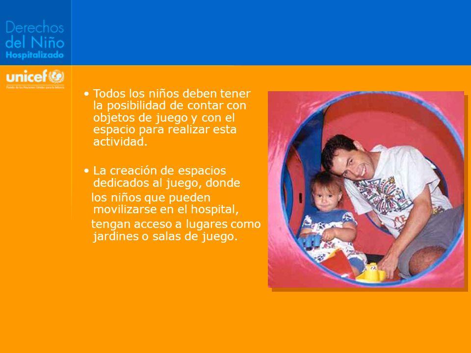 Todos los niños deben tener la posibilidad de contar con objetos de juego y con el espacio para realizar esta actividad.