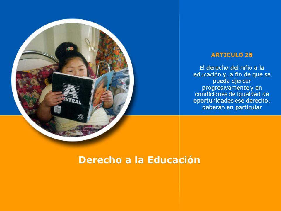 ARTICULO 28 El derecho del niño a la educación y, a fin de que se pueda ejercer progresivamente y en condiciones de igualdad de oportunidades ese derecho, deberán en particular