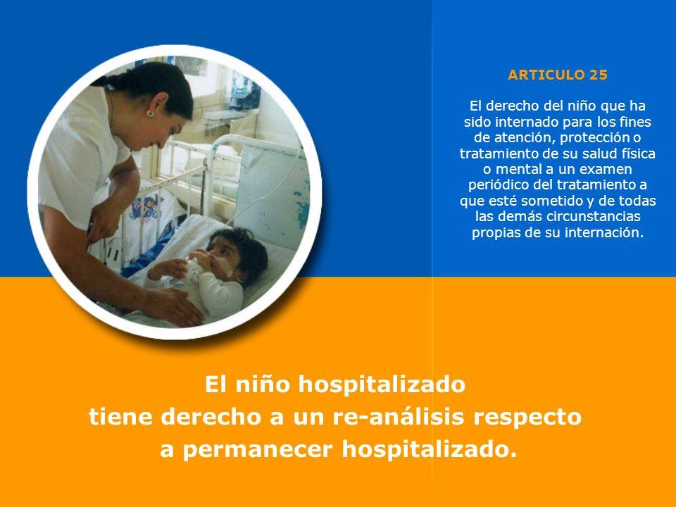 tiene derecho a un re-análisis respecto a permanecer hospitalizado.