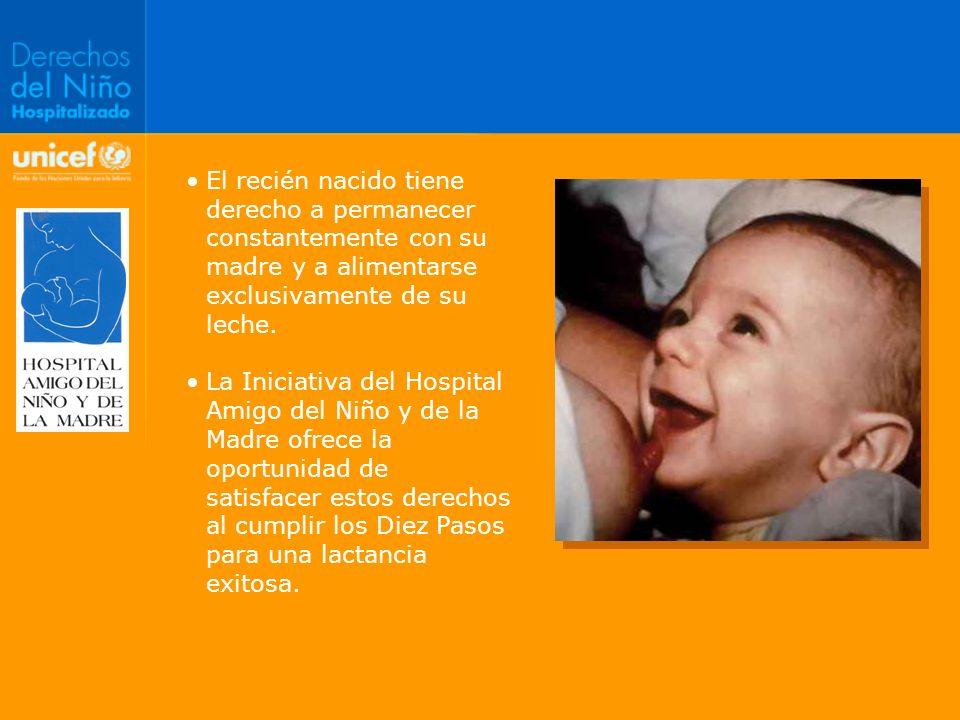 El recién nacido tiene derecho a permanecer constantemente con su madre y a alimentarse exclusivamente de su leche.