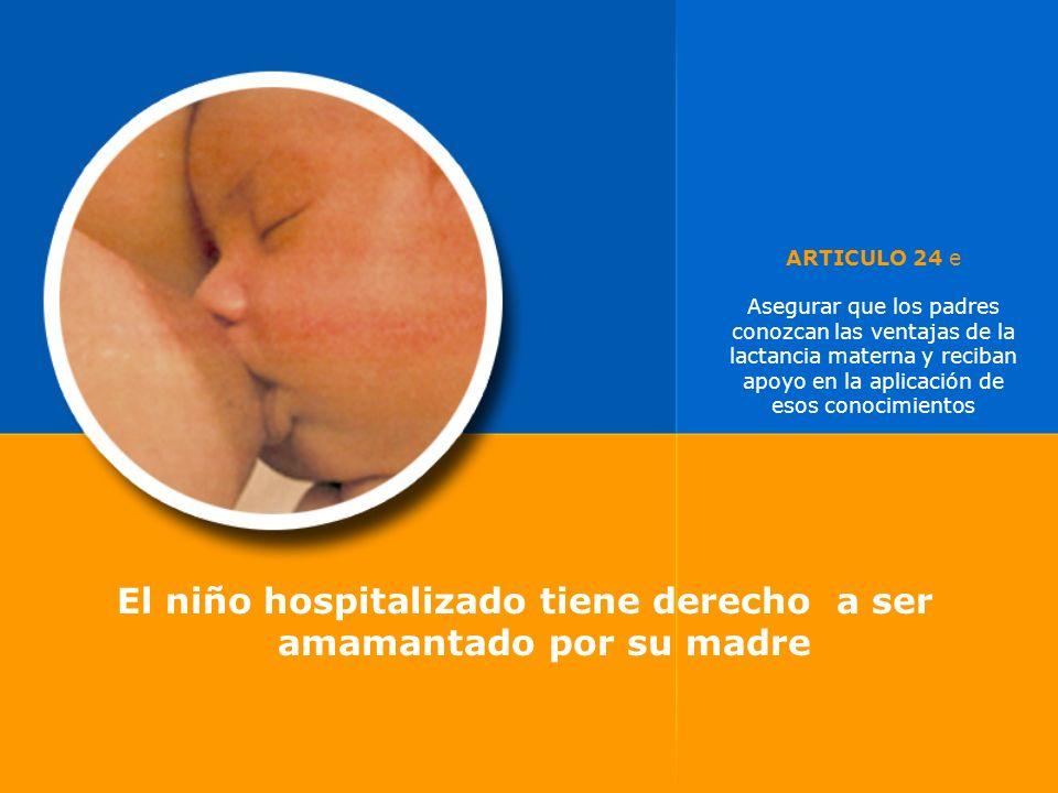 El niño hospitalizado tiene derecho a ser amamantado por su madre