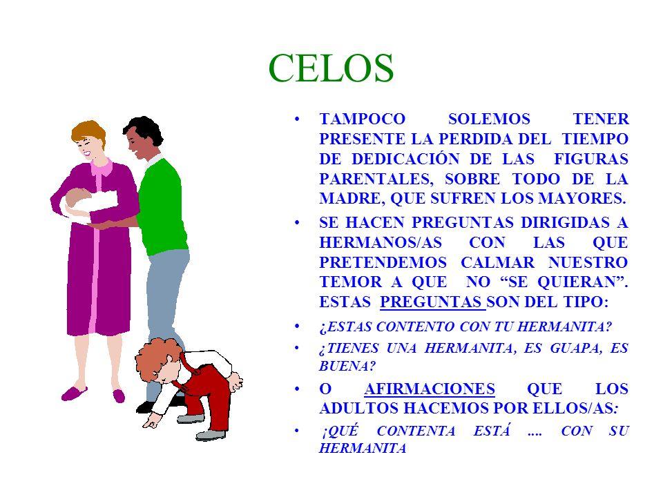 CELOS TAMPOCO SOLEMOS TENER PRESENTE LA PERDIDA DEL TIEMPO DE DEDICACIÓN DE LAS FIGURAS PARENTALES, SOBRE TODO DE LA MADRE, QUE SUFREN LOS MAYORES.