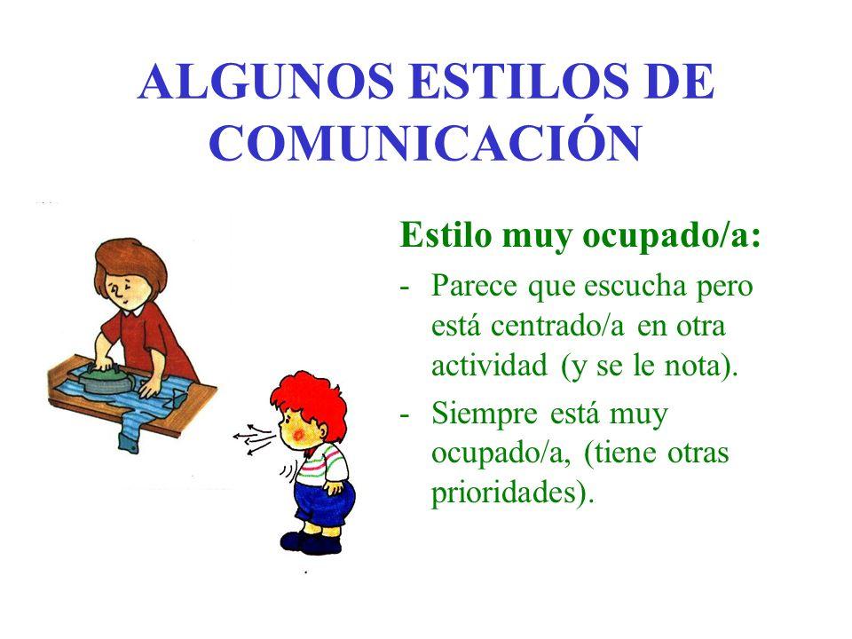 ALGUNOS ESTILOS DE COMUNICACIÓN