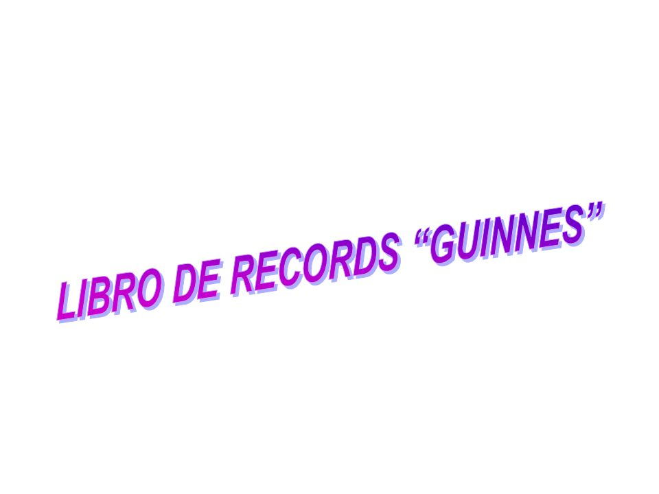 LIBRO DE RECORDS GUINNES