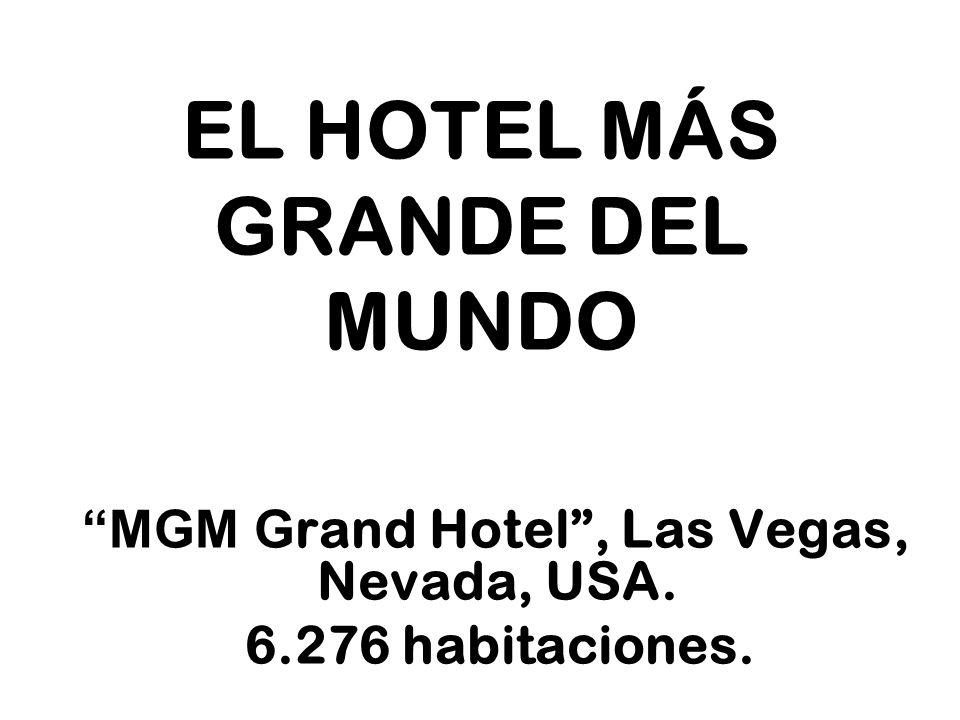 EL HOTEL MÁS GRANDE DEL MUNDO