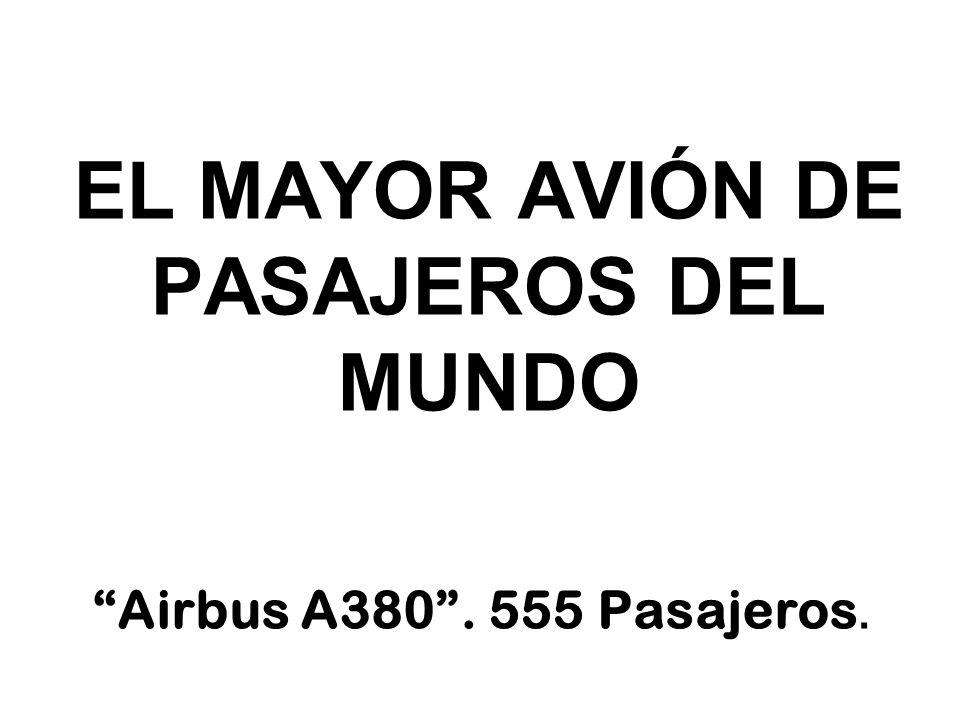 EL MAYOR AVIÓN DE PASAJEROS DEL MUNDO