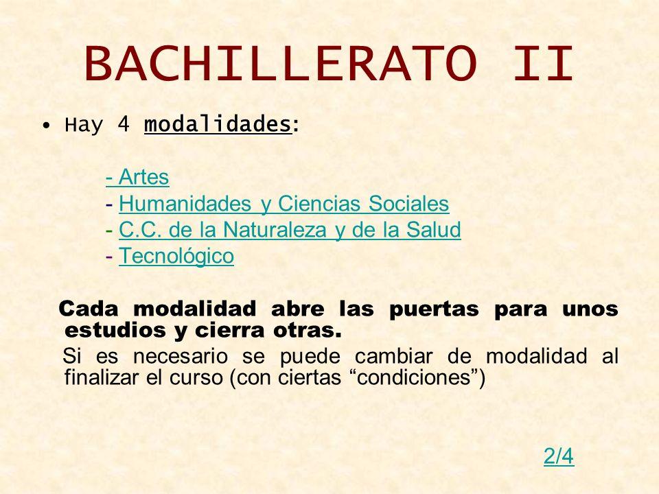 BACHILLERATO II Hay 4 modalidades: - Artes