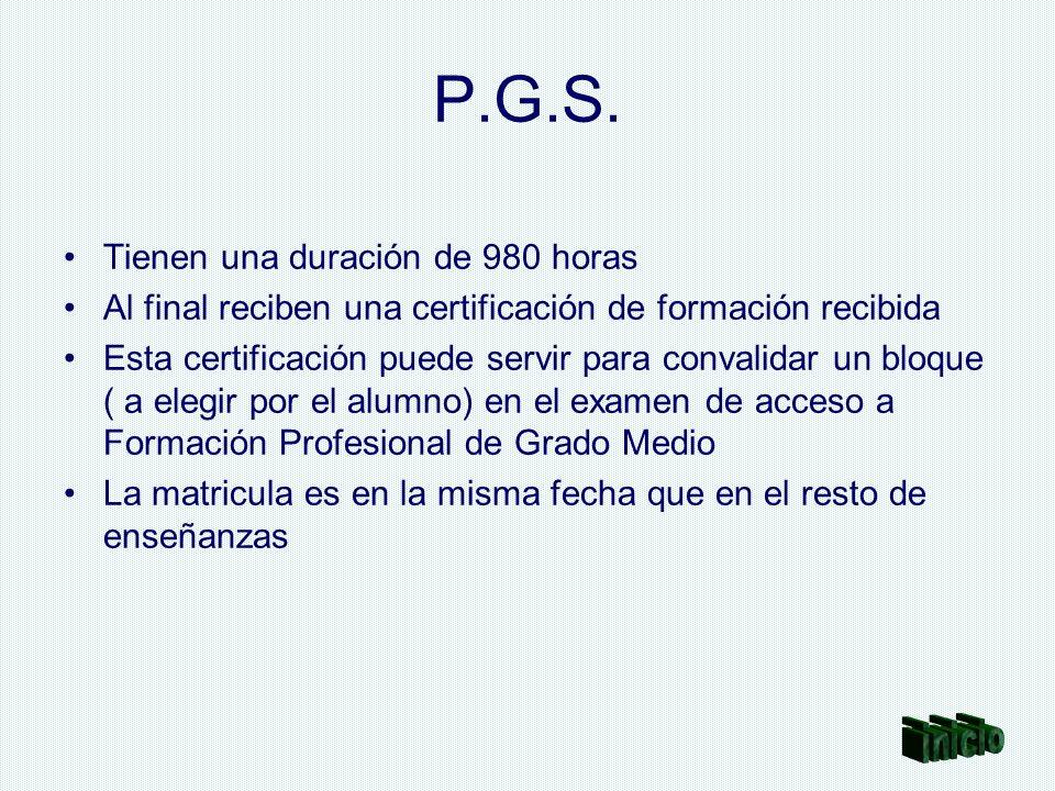 P.G.S. Tienen una duración de 980 horas