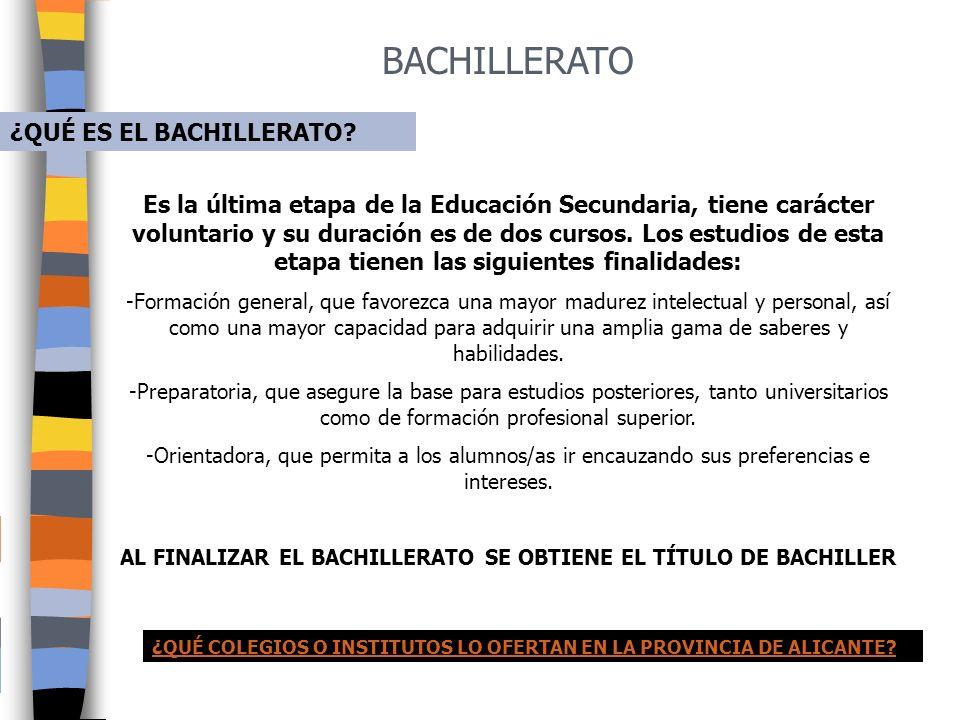 AL FINALIZAR EL BACHILLERATO SE OBTIENE EL TÍTULO DE BACHILLER