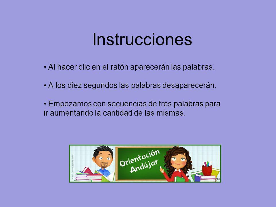 Instrucciones Al hacer clic en el ratón aparecerán las palabras.