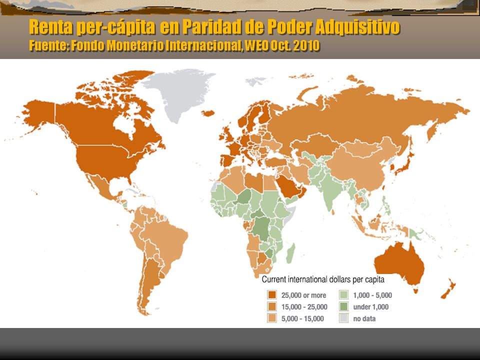 Renta per-cápita en Paridad de Poder Adquisitivo Fuente: Fondo Monetario Internacional, WEO Oct. 2010
