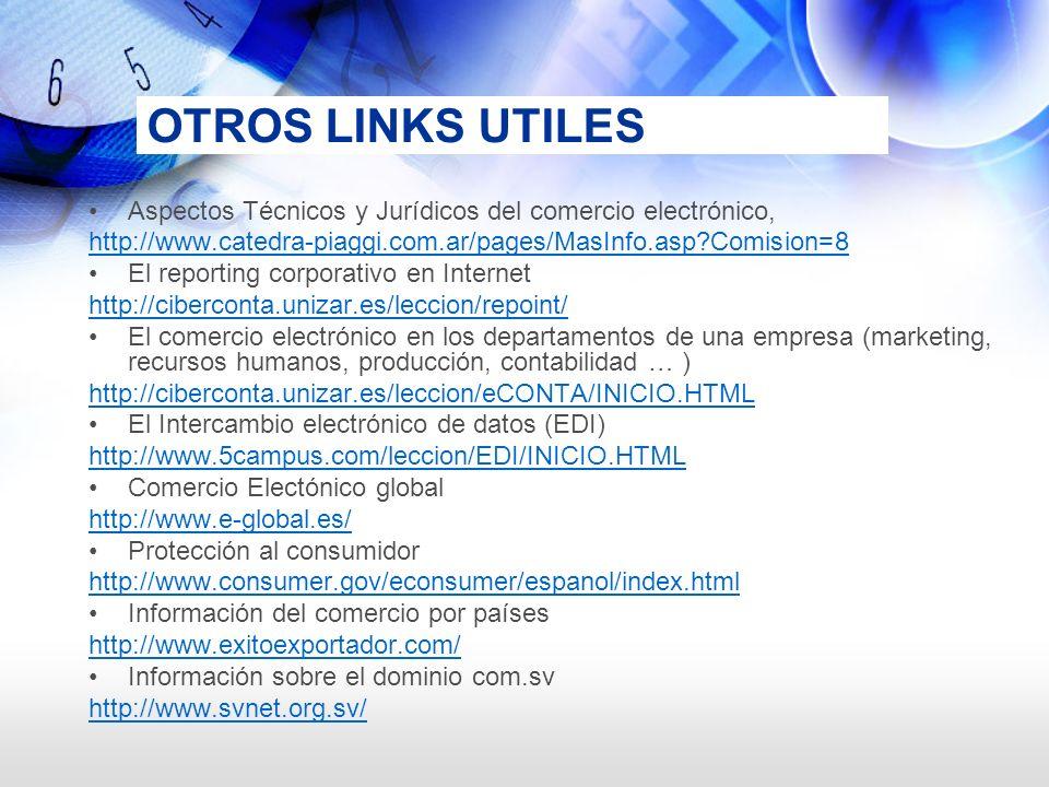 OTROS LINKS UTILES Aspectos Técnicos y Jurídicos del comercio electrónico, http://www.catedra-piaggi.com.ar/pages/MasInfo.asp Comision=8.