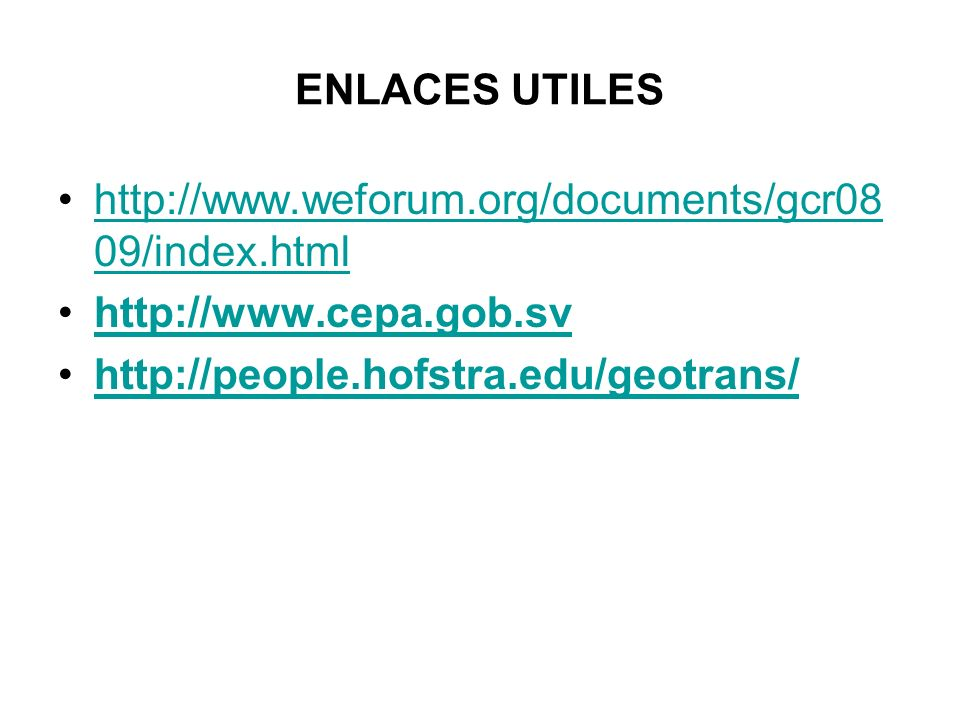 ENLACES UTILES http://www.weforum.org/documents/gcr0809/index.html.