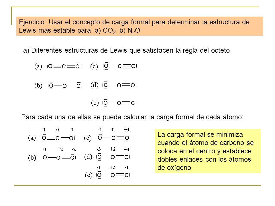 Ejercicio: Usar el concepto de carga formal para determinar la estructura de Lewis más estable para a) CO2 b) N2O