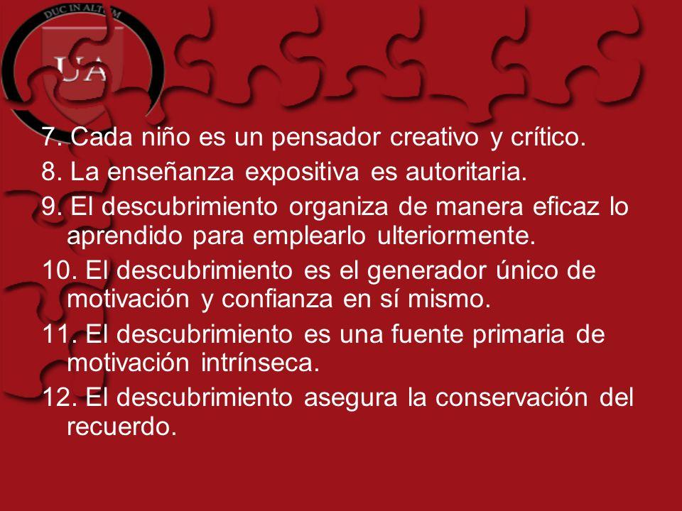 7. Cada niño es un pensador creativo y crítico.