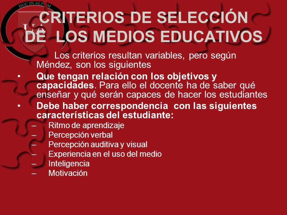 CRITERIOS DE SELECCIÓN DE LOS MEDIOS EDUCATIVOS