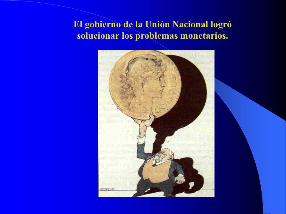 El gobierno de la Unión Nacional logró solucionar los problemas monetarios.