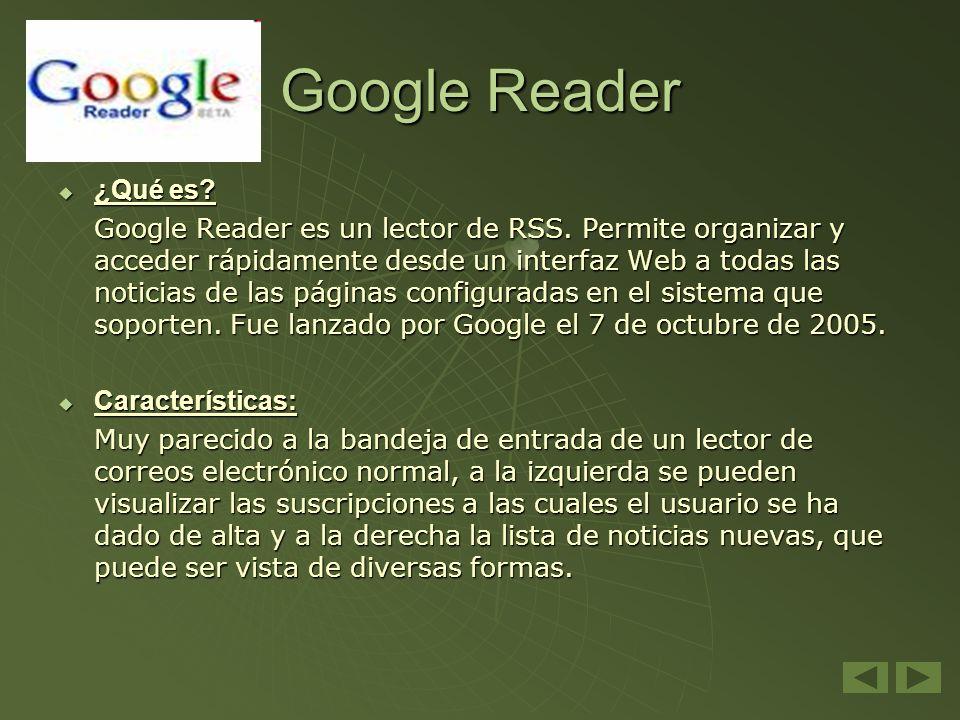 Google Reader ¿Qué es Características: