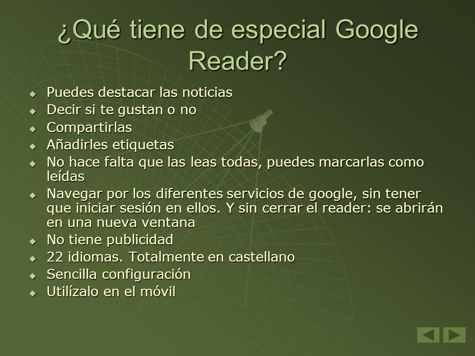 ¿Qué tiene de especial Google Reader