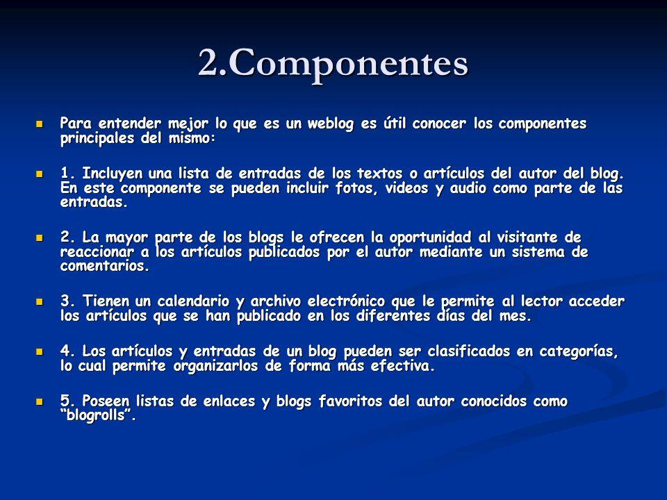 2.ComponentesPara entender mejor lo que es un weblog es útil conocer los componentes principales del mismo: