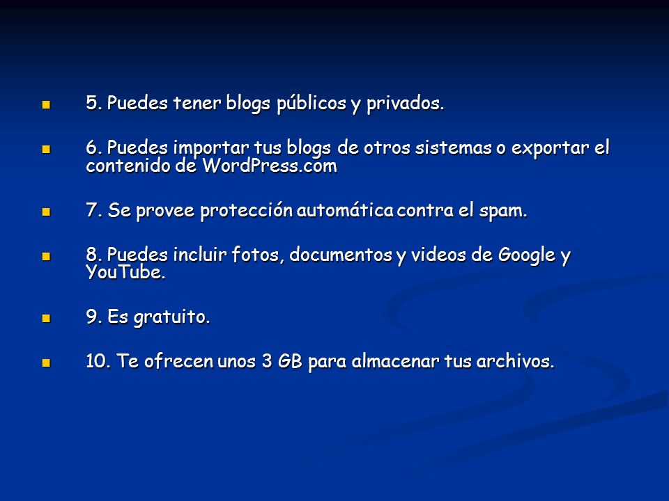 5. Puedes tener blogs públicos y privados.
