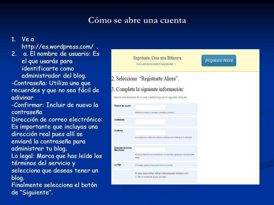 Cómo se abre una cuenta Ve a http://es.wordpress.com/ .