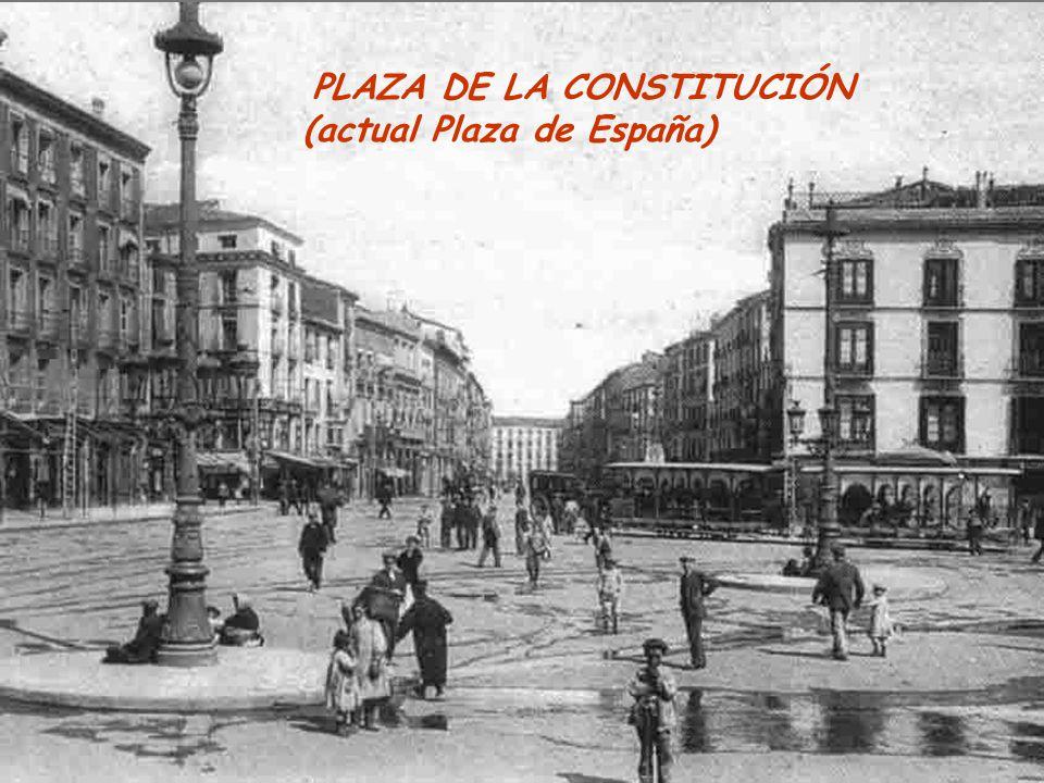 PLAZA DE LA CONSTITUCIÓN (actual Plaza de España)