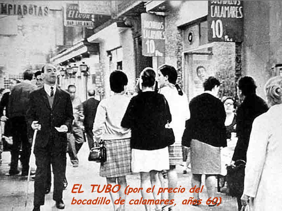 EL TUBO (por el precio del bocadillo de calamares, años 60)