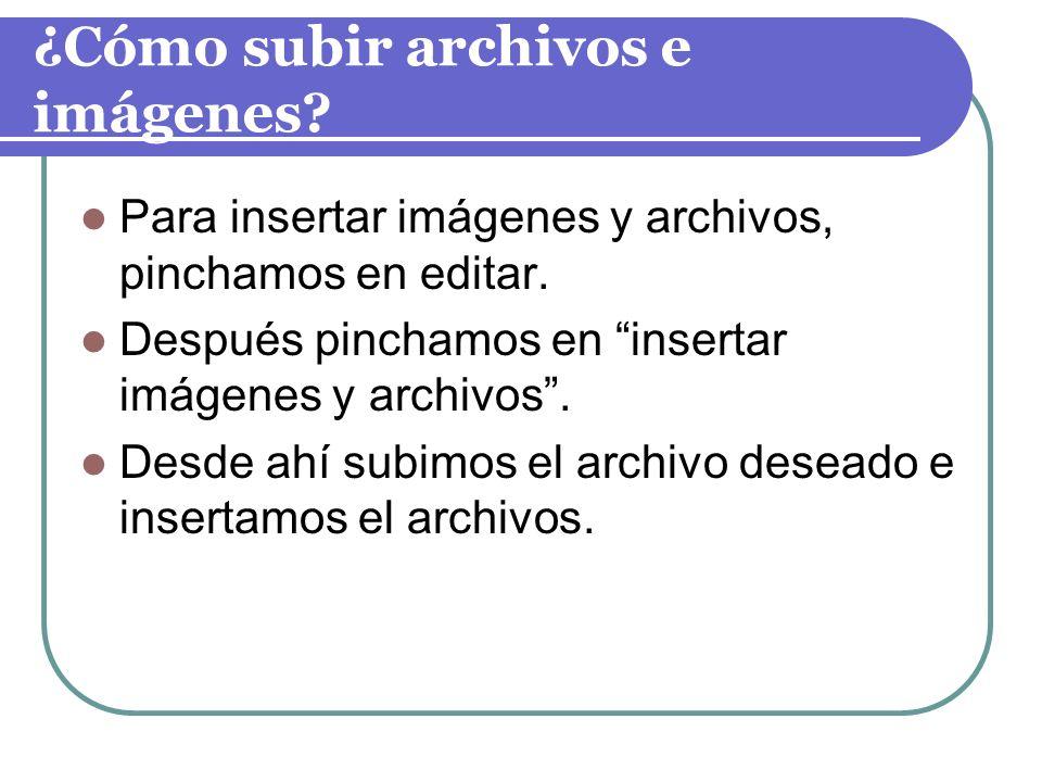 ¿Cómo subir archivos e imágenes