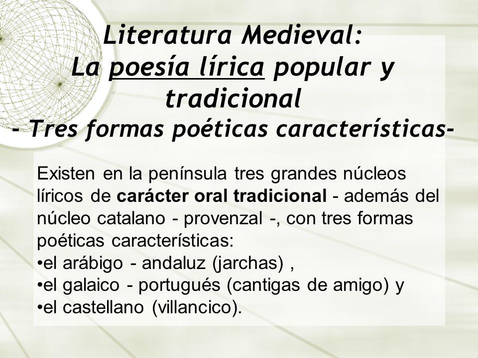 Literatura Medieval: La poesía lírica popular y tradicional - Tres formas poéticas características-