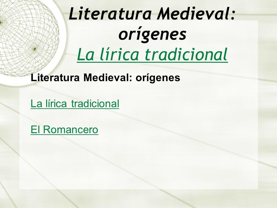 Literatura Medieval: orígenes La lírica tradicional