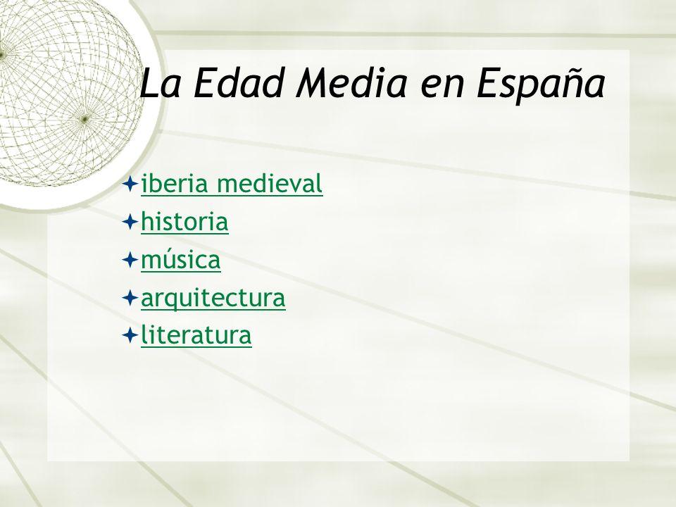 iberia medieval historia música arquitectura literatura