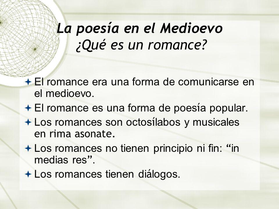 La poesía en el Medioevo ¿Qué es un romance