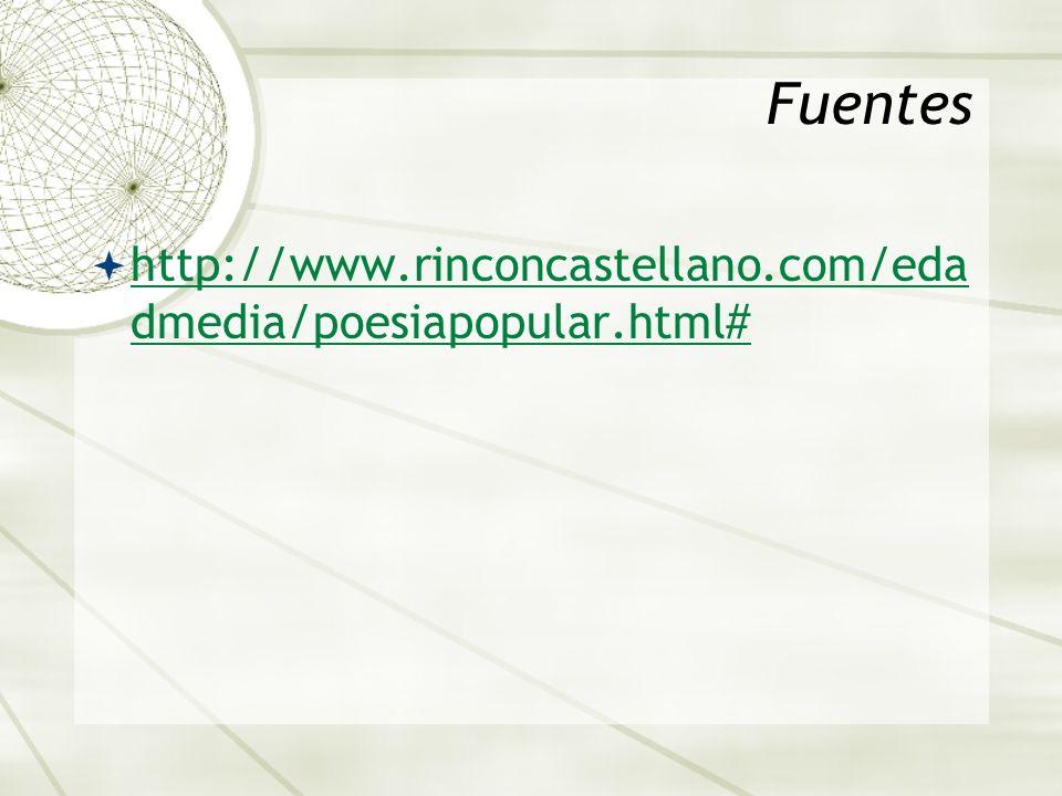 Fuentes http://www.rinconcastellano.com/edadmedia/poesiapopular.html#