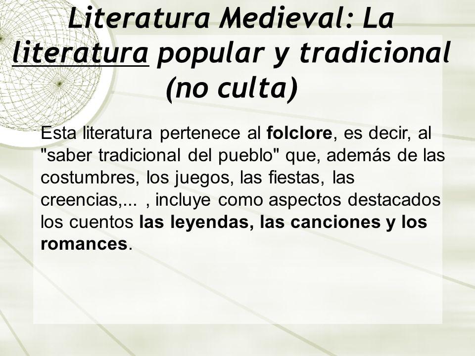 Literatura Medieval: La literatura popular y tradicional (no culta)