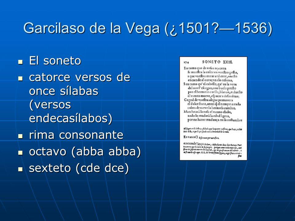 Garcilaso de la Vega (¿1501 —1536)