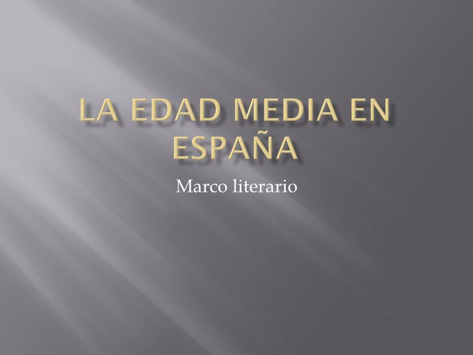 La Edad media en España Marco literario