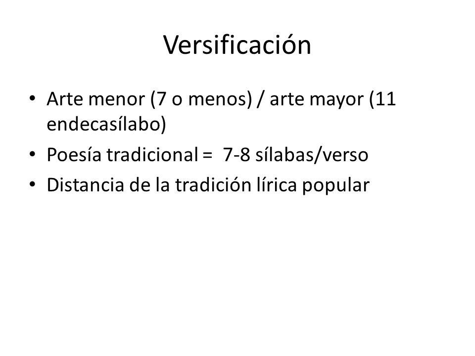 Versificación Arte menor (7 o menos) / arte mayor (11 endecasílabo)