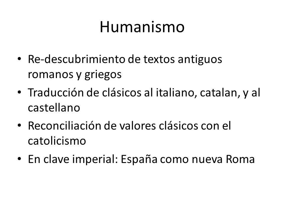 Humanismo Re-descubrimiento de textos antiguos romanos y griegos