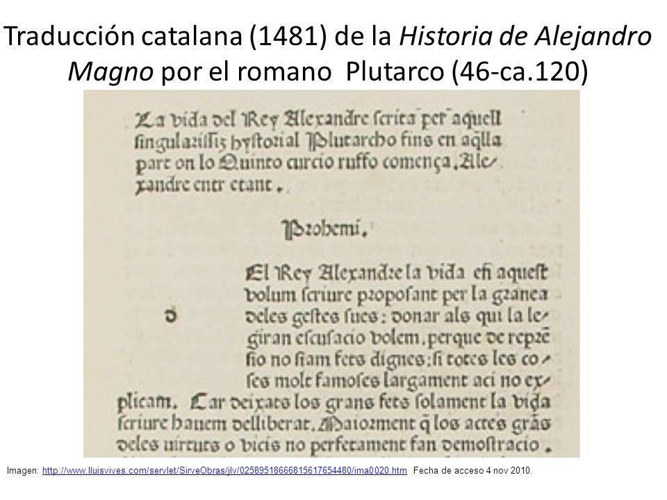Traducción catalana (1481) de la Historia de Alejandro Magno por el romano Plutarco (46-ca.120)