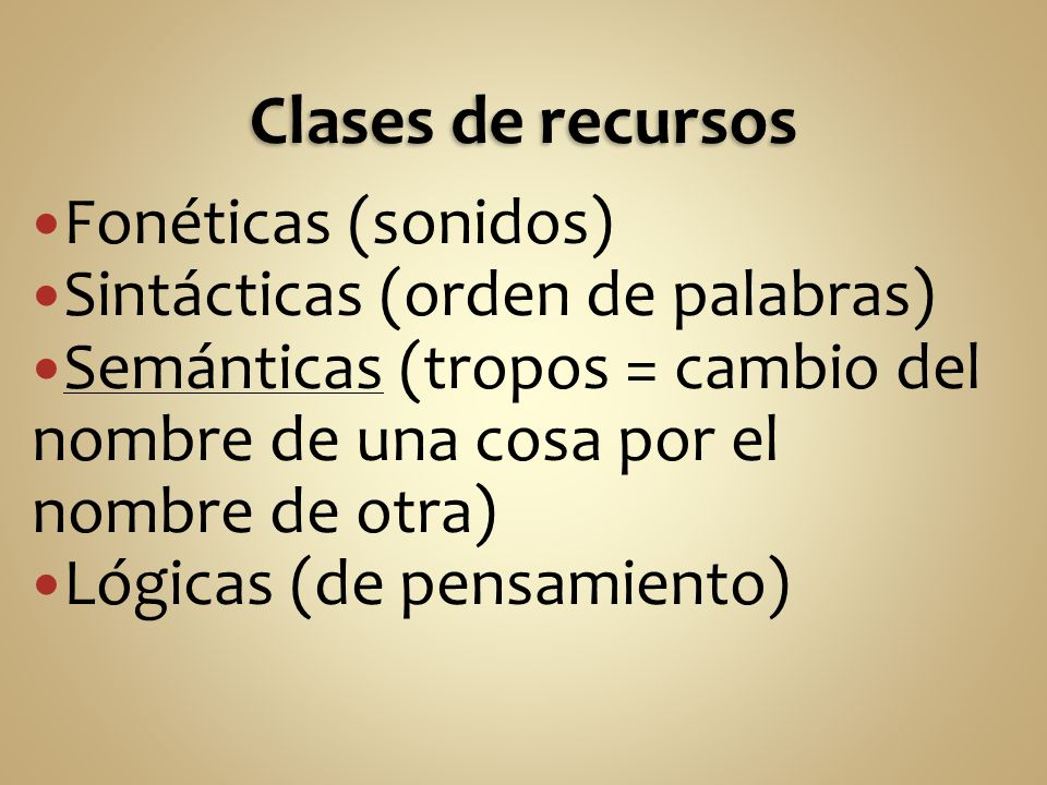 Clases de recursos Fonéticas (sonidos) Sintácticas (orden de palabras)