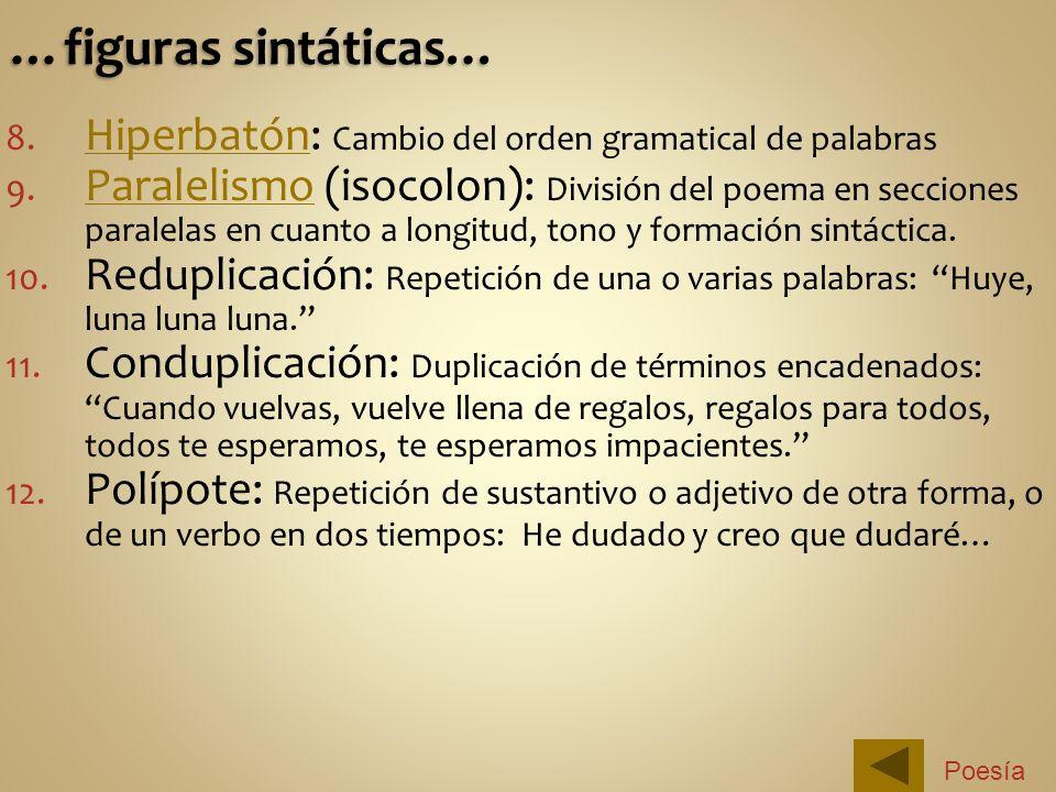 …figuras sintáticas… Hiperbatón: Cambio del orden gramatical de palabras.