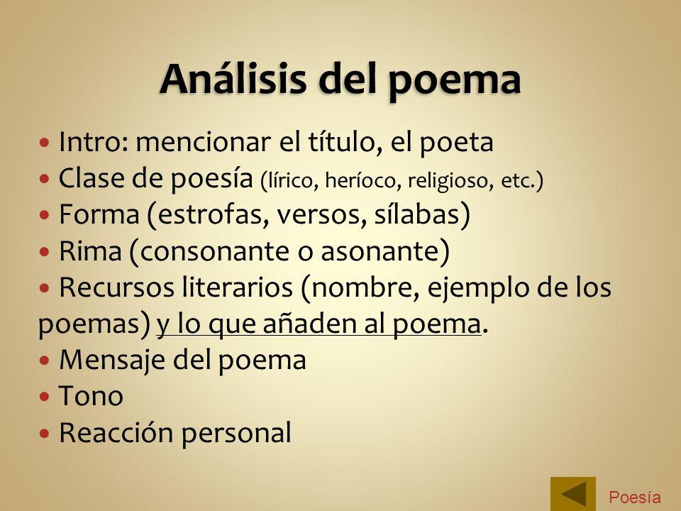 Análisis del poema Intro: mencionar el título, el poeta