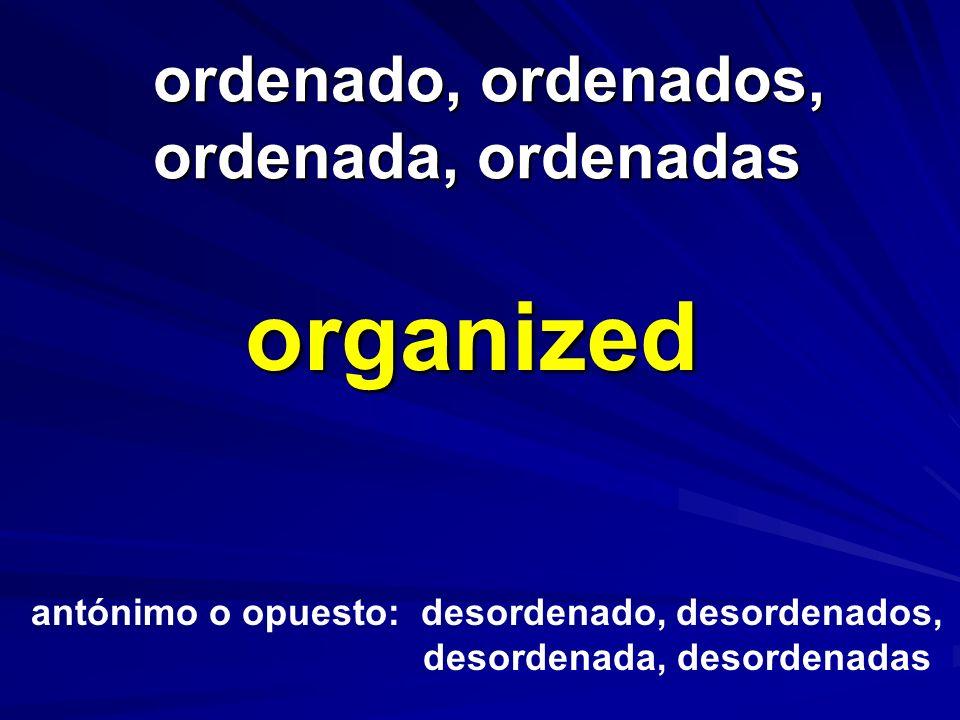 ordenado, ordenados, ordenada, ordenadas