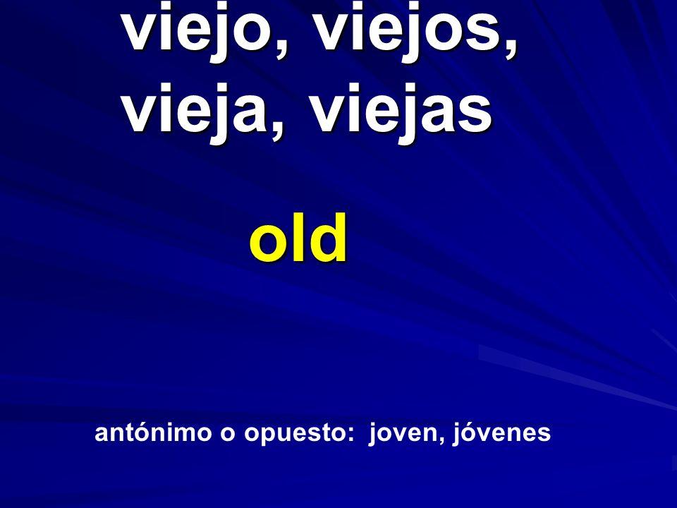 viejo, viejos, vieja, viejas