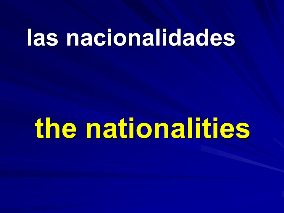 las nacionalidades the nationalities