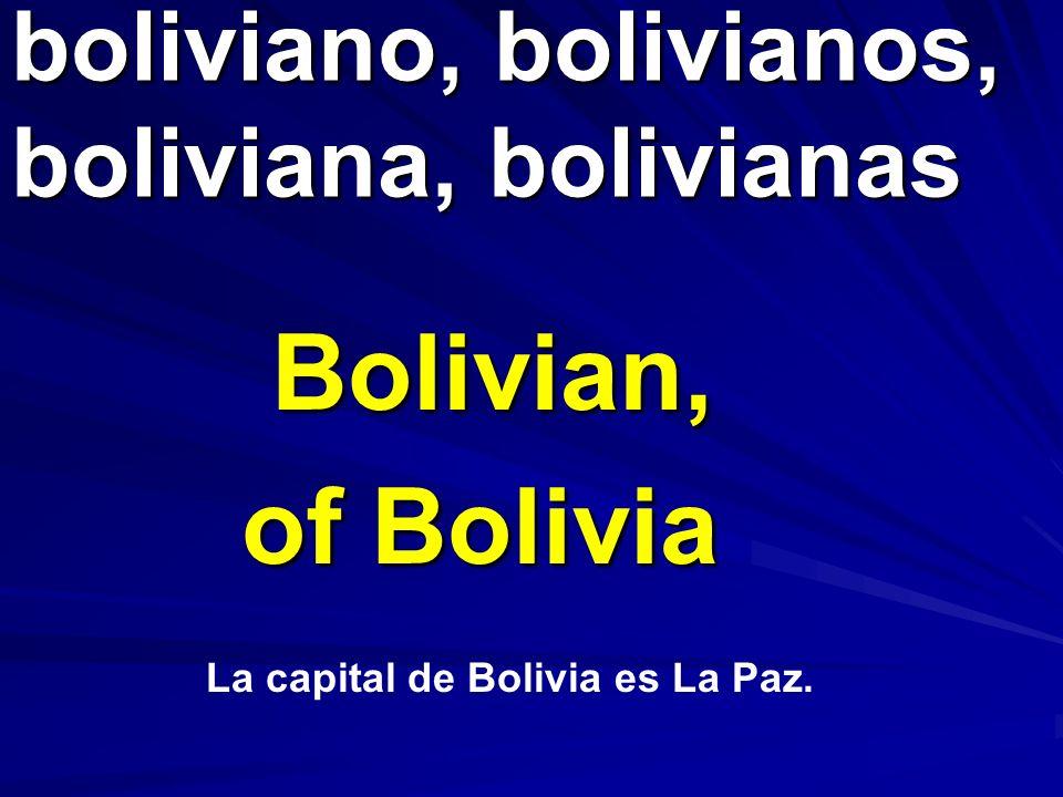boliviano, bolivianos, boliviana, bolivianas